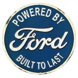 Powered By Ford – Built To Last Sign